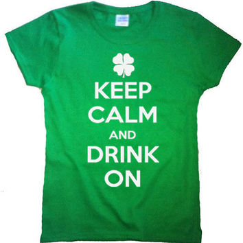 Keep Calm and Drink On St Patrick's Day TShirt by 785Tees on Etsy