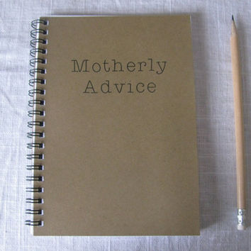 Motherly Advice - 5 x 7 journal