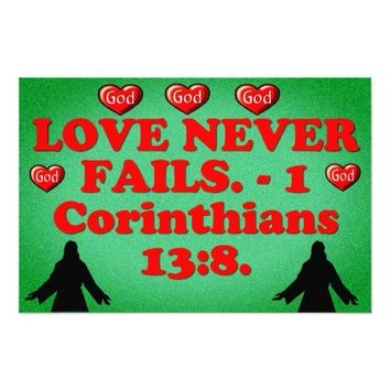 Bible verse from 1 Corinthians 13:8. Photo Print