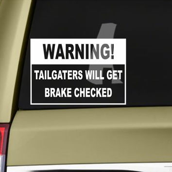 Tailgaters Will Get Brake Checked Warning Bumper Sticker Vinyl Decal -  Car Truck SUV Honda Acura Jeep BMW Chevy Dodge