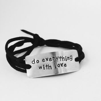 "handstamped quote bracelet, ""do everything with love"", teacher gift, graduation gift, inspirational, christmas gift, bridesmaid gift"