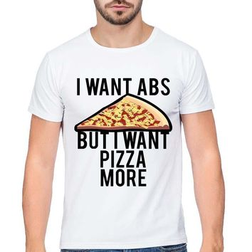 I Want Abs But I Want Pizza More - Pizza Unisex T-shirt