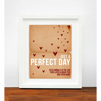 just a Perfect Day 8 x 10 modern original art print Typographic Poster