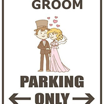 "Bride & Groom Parking Only 12""x18"" Novelty Parking Sign"