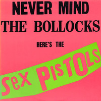 Sex Pistols - Never Mind the Bollocks Here's the Sex Pistols LP