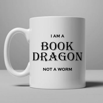 I am a Book Dragon not a Worm Coffee Mug