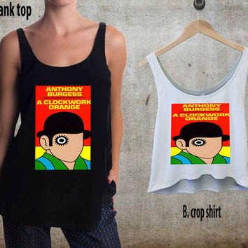 Clockwork Orange For Woman Tank Top , Man Tank Top / Crop Shirt, Sexy Shirt,Cropped Shirt,Crop Tshirt Women,Crop Shirt Women S, M, L, XL, 2XL**