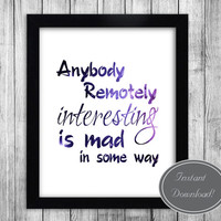 Doctor Who Printable Wall Art, Galaxy Star effect Dr Who Quote 'Anybody Remotely Interesting is Mad in some way' Digital Download