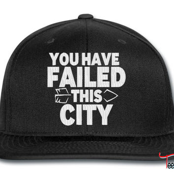 you have failed this city snapback