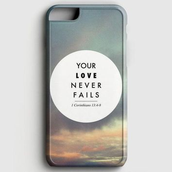Your Love Never Fails iPhone 8 Case