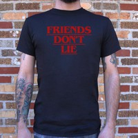 Friends Don't Lie T-Shirt | 6DollarShirts