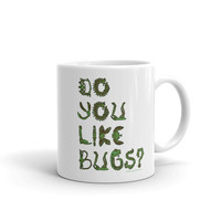 Do You Like Bugs? Creepy Crawly Insect Lovers Entomology Mug