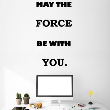 Vinyl Wall Decal Stickers Motivation Quote Words May The Force Be With You Inspiring Letters V003 (8 in x 22.5 in)
