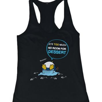 Penguin Ate Too Much No Room For Dessert Funny Women's Tank Top Cute Tanktop