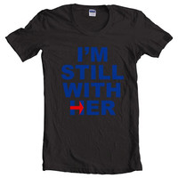 I'm Still with her women short sleeves t-shirt tee
