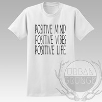 Positive Mind Positive Vibes Positive Life Unisex Tshirt - Graphic tshirt