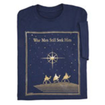Wise Men Still Seek Him T-Shirt