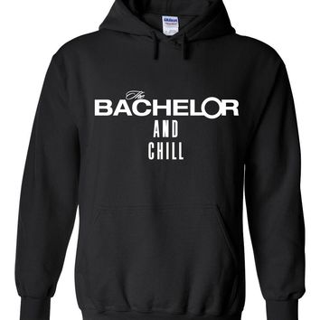 "The Bachelor ""The Bachelor and Chill"" Hoodie Sweatshirt"