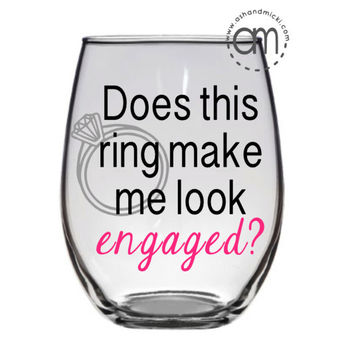 Does this ring make me look engaged? , Engagement Mug, Bridal Shower Gift, Engagement Gift, Future Mrs Wine