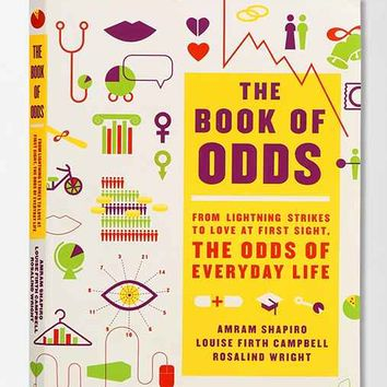 The Book of Odds: From Lightning Strikes To Love At First Sight, The Odds Of Everyday Life By Amram Shapiro, Louise Firth Campbell & Rosalind Wright  - Assorted One