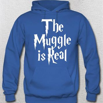 The muggle is real Hogwarts Harry Potter Unisex Hoodie wizards wands witches horror gryffindor slytherin hufflepuff ravenclaw
