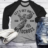 Men's Funny Motocross Raglan Let's Get Dirty Dirt Bike Shirt 3/4 Sleeve