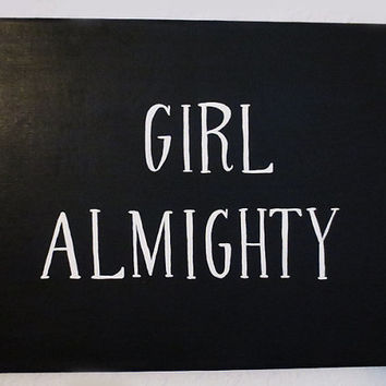 Girl Almighty Canvas, One Direction Canvas, Custom Quote Canvas