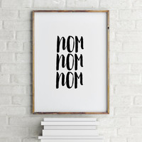 "Black and White Kitchen Design Kitchen Wall Art Kitchen Print Poster Print Kitchen Art "" Nom Nom Nom"" Print INSTANT DOWNLOAD Print Printable"