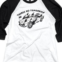 There's No Tomorrow Raglan Tee