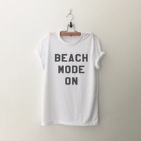 Beach mode on t-shirts womens white graphic tee funny cute shirt cool tumblr tops for teens teenager fashion dope grunge summer style gifts