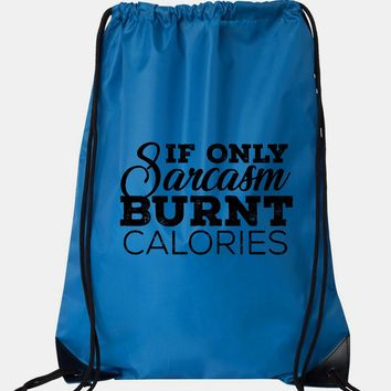 """Drawstring Gym Bag  """"If Only Sarcasm Burned Calories""""  Funny Workout Squatting Gift"""