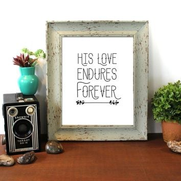 His Love Endures Forever, Bible Verse Wall Art, Printable Scripture Print Christian wall decor,instant download Bible Quote,8x10