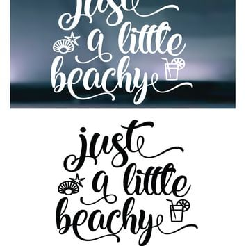 Just A Little Beachy Vinyl Graphic Decal