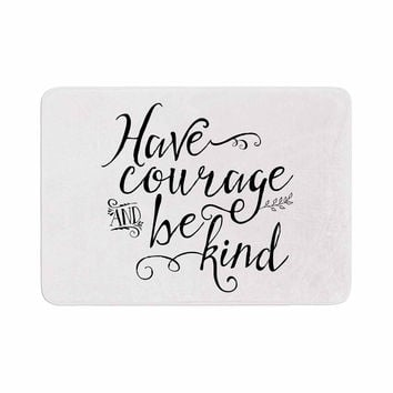"Noonday Designs ""Have Courage And Be Kind"" Black White Memory Foam Bath Mat"
