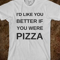 If You Were Pizza