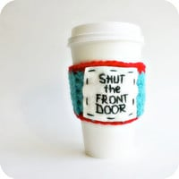 Travel Mug Coffee Tea To Go Cup Turquoise Red Shut the Front Door