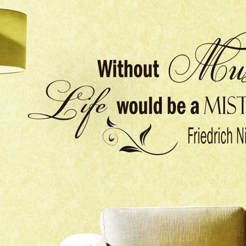 Wall Vinyl Decal Quote Sticker Home Decor Art Mural Without music life would be a mistake Friedrich Nietzsche Z155