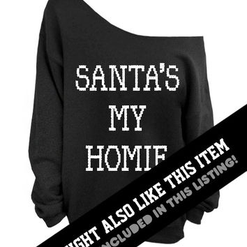 Santa's My Homie - Ugly Christmas Sweater - Gray Slouchy Oversized Sweater