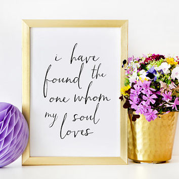 SCRIPTURE PRINTABLE, I Have Found The One Who My Soul Loves,Song Of Solomon,Typography Digital,Bible Verse,Bible Cover,Christian,Home Decor
