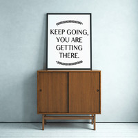 """Typography Poster """"Keep Going, You Are Getting There"""" Motivational Inspirational Creative Quote Happy Print Wall Home Decor"""
