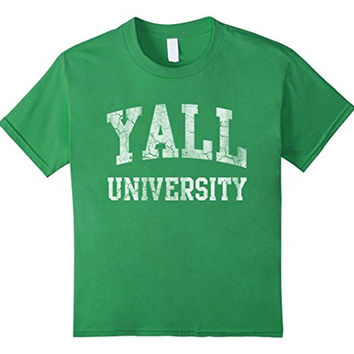 Funny Sayings Yall University Southern Country Life Shirt