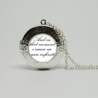 "Silver Glass Locket Necklace with B/W The Perks of Being a Wallflower Inspired ""And In That Moment I Swear We Were -Buy 3 get the 4th Free"