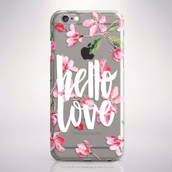 iPhone SE case Clear Hello Love iPhone 6s case iPhone 6 case quote iPhone 6s plus case Samsung Galaxy s6 case Clear iPhone 6 Plus case 128