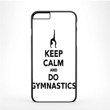 Keep calm and do Gymnastics Iphone 6 Plus | 6s Plus Case