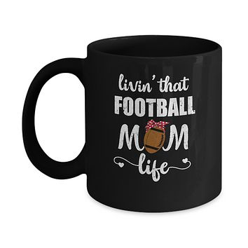 Living That Football Mom Life Mothers Day Gifts Mug