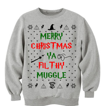 Merry Christmas Ya Filthy Muggle. Harry Potter. Harry Potter Sweatshirt. Harry Potter Clothing. Hogwarts Alumni. Slytherin. Gryffindor.