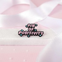 Pin of Positivity Enamel Pin