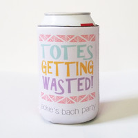 Drink Koozies - Totes Getting Wasted Can or Bottle Koozie