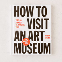 How To Visit An Art Museum: Tips For A Truly Rewarding Visit By Johan Idema | Urban Outfitters