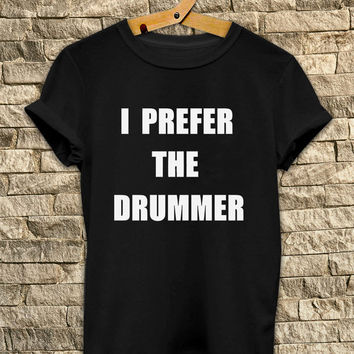I Prefer The Drummer Shirt 5SOS 5 Seconds Of Summer # T Shirt Unisex - Size S-M-L-XL